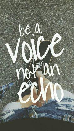 Seja uma voz, não um eco