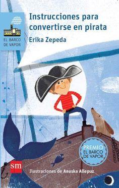 El premio Barco de Vapor México 2016, escrito por Erika Zepeda, ha sido ilustrado por Anuska Allepuz. 'Instrucciones para convertirse en pirata' fue elegido por el jurado por su capacidad de hablar de un tema sensible para los niños -la ausencia del padre- con un tono divertido.
