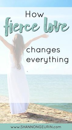 How fierce love changes everything!