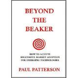 Beyond the Beaker: How to Achieve Successful Market Adoption for Emerging Technologies (Hardcover)By Paul D. Patterson