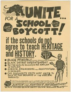 """The Black Panther Party for Self-Defense used an assortment of methods, including boycotts, in pursuit of equality and access. This poster was created by Harlem-based BPP members, demanding that public schools """"teach [the] HERITAGE and HISTORY"""" of people of African descent. If these demands were not met, members of the BPP threatened to boycott these institutions."""