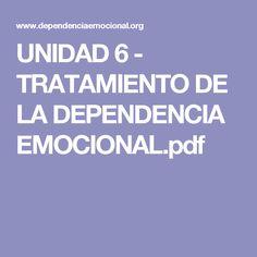 UNIDAD 6 - TRATAMIENTO DE LA DEPENDENCIA EMOCIONAL.pdf