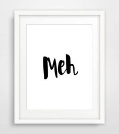 Meh Poster Quote Printable Art Quote Print by Designsbyritz