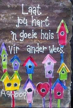 Laat jou hart ñ goeie huis vir ander wees. Diy Pallet Wall, Pallet Art, Sign Quotes, Qoutes, Witty Quotes, Heart Quotes, Bible Quotes, Animals Name In English, Afrikaanse Quotes