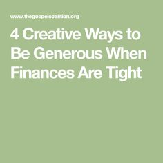 4 Creative Ways to Be Generous When Finances Are Tight