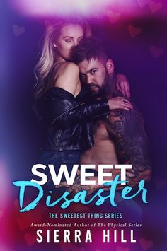 ~~~   Sweet Disaster by Sierra Hill Publication date: TBA Genres: New Adult, Romance Goodreads Kady: My life is a complete and utter disaster. One major screw up after another. In other words …