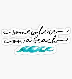 somewhere on a beach sticker stickers: redbubble Stickers Cool, Red Bubble Stickers, Tumblr Stickers, Phone Stickers, Printable Stickers, Planner Stickers, Journal Stickers, Somewhere On A Beach, Trendy Wallpaper