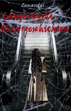 Lange-Kurze Horrorgeschichten #wattpad #horror