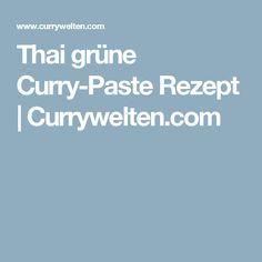 Thai grüne Curry-Paste Rezept | Currywelten.com