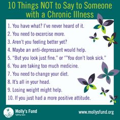 10 things NOT to say to someone with a chronic illness: