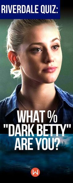 """Riverdale Quiz: What % """"Dark Betty"""" Are You? Glee Quizzes, Tv Show Quizzes, Quizzes For Fun, Random Quizzes, Riverdale Archie And Betty, Riverdale Betty, Riverdale Quiz, Riverdale Funny, Riverdale Memes"""