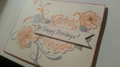 Happy Holidays - Stampin' Up stamps. Lovely design to easily switch the purposes of your card for any event or occasion.