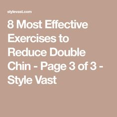8 Most Effective Exercises to Reduce Double Chin - Page 3 of 3 - Style Vast