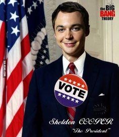 Dr. Sheldon Cooper for President!!!