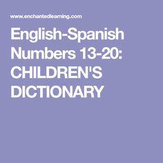 English-Spanish Numbers 13-20: CHILDREN'S DICTIONARY