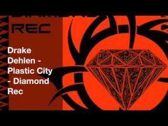 Drake Dehlen - Plastic City - Diamond Rec