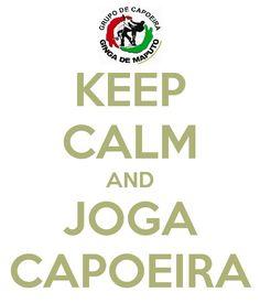 Keep Calm and Joga CAPOEIRA | #capoeira
