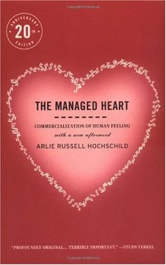 Bestseller books online The Managed Heart: Commercialization of Human Feeling, Twentieth Anniversary Edition, With a New Afterword Arlie Russell Hochschild  http://www.ebooknetworking.net/books_detail-0520239334.html