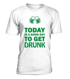 St Patrick Day Shirts To Get Drunk