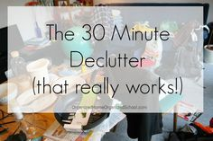 30 minute declutter School Organization, Simple Living, Declutter, 30th, It Works, In This Moment, School Organisation, Organizing Life, Organisation