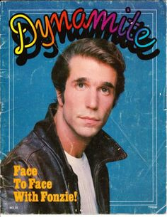Dynamite magazine. I still have a bunch of issues, including the one with Fonzi and Pinkie.
