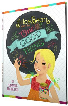 "AND....pre-order the new children's book.... ""Jillee Bean and the One Good Thing!"""