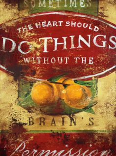 The heart should do things without the permission of the brain