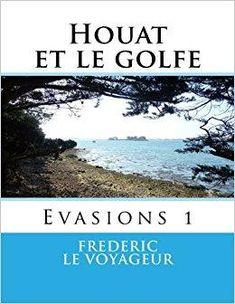 Télécharger Houat et le golfe: Evasions 1 Gratuit