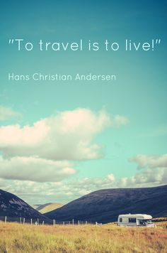 """""""To travel is to live"""" Hans Christian Andersen / #travelquotes"""