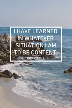 I have learned....to be content.... Many people don't get it or like it but they don't have to !