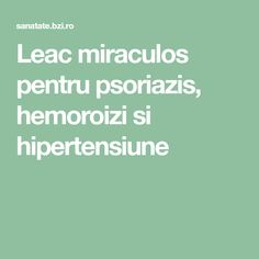Leac miraculos pentru psoriazis, hemoroizi si hipertensiune Salvia, Good To Know, Health Fitness, Therapy, Diet, Sage, Fitness, Health And Fitness