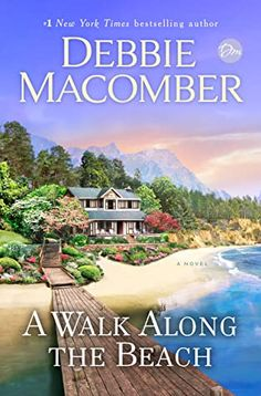 A Walk Along the Beach by Debbie Macomber - BookBub Fiction Best Sellers, Diy Mosquito Repellent, Best Beach Reads, Debbie Macomber, Family Is Everything, Beach Reading, Fiction Books, New York Times, Bestselling Author