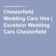 Chesterfield Wedding Cars Hire   Excelsior Wedding Cars Chesterfield