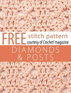 Diamonds & Posts Stitch Pattern from Crochet! magazine. Download here: http://www.crochetmagazine.com/stitch_patterns.php?pattern_id=118