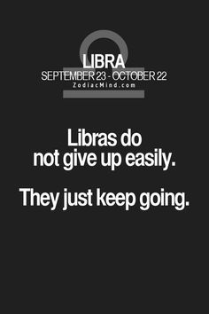 Libras do not give up easily. - I am a libra (Oct. but this just also sounded so much like my INFJ type also! Libra Scorpio Cusp, Libra Quotes Zodiac, Libra Sign, Libra Traits, Libra Horoscope, Libra Astrology, Horoscope Memes, Aquarius, Signo Libra