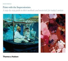 Paint with the Impressionists: A Step-by-step Guide to Their Methods and Materials for Today's Artists by Jonathan Stephenson http://www.amazon.com/dp/0500238693/ref=cm_sw_r_pi_dp_hCvBub1A4TXB7