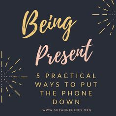 Finding God's glorious in the mundane of life Putting down the phone and choosing to be present. Practical tips for not having your phone out all the time.
