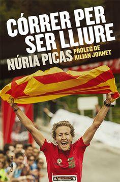 MAIG-2016. Núria Picas. Córrer per ser lliure. 796.4 Picas