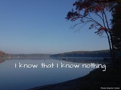 I know that I know nothing I Know, Memes, Beach, Water, Pictures, Outdoor, Gripe Water, Photos, Outdoors