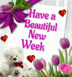 Have a Beautiful new week Happy New Week, Happy Saturday, Have A Blessed Week, Morning Greetings Quotes, Good Afternoon, Heart And Mind, Months In A Year, Beautiful, Friends