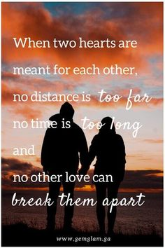 When two hearts are meant for each other, no distance is too far, no time too long and no other love can break them apart