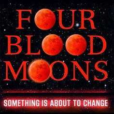 Blood Moon Prophecy and Four Blood Moons in 2014 and 2015 | RiseEarth