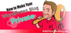 Want to know how to make your WordPress blog private? Here's a step by step tutorial that will get your blog private in less than five minutes.