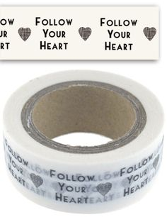 'Follow Your Heart' Paper Tape