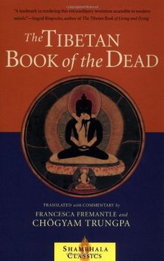 The Tibetan Book of the Dead: The Great Liberation Through Hearing In The Bardo (Shambhala Classics) by Chogyam Trungpa, http://www.amazon.com/dp/1570627479/ref=cm_sw_r_pi_dp_J7aqrb1X6M783
