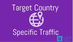 How To Target Country Specific Website Traffic | Increase Website Traffic