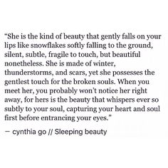 pinterest: cynthia_go | cynthia go, quotes, cynthia go quotes, beauty, beautiful, quotes about her, she, romance, love, life, creative writing, sleeping beauty, spilled ink, tumblr quotes