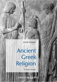 Ancient Greek religion : a sourcebook / Emily Kearns - Oxford : Wiley-Blackwell, 2010