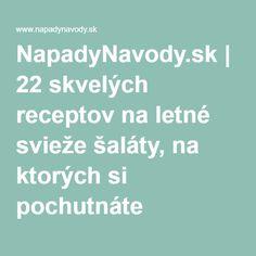 NapadyNavody.sk | 22 skvelých receptov na letné svieže šaláty, na ktorých si pochutnáte