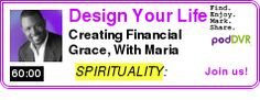 #SPIRITUALITY #PODCAST  Design Your Life    Creating Financial Grace, With Maria Nemeth     LISTEN...  http://podDVR.COM/?c=7d4d037b-c792-6267-7cd8-42ac3fa70790